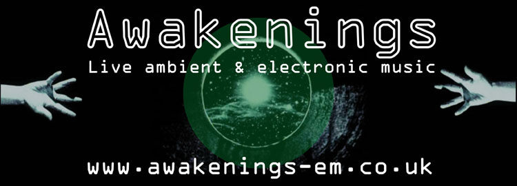 Awakenings: live ambient and electronic music